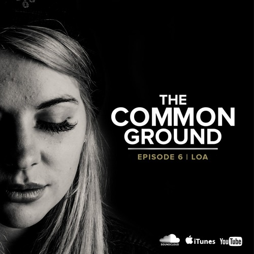 Common Ground Podcast EP 006 - LOA Interview