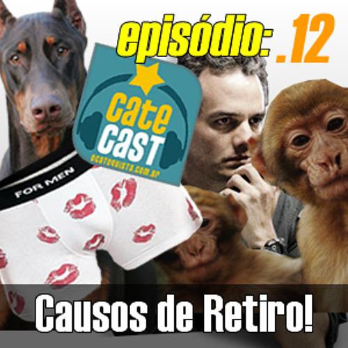 Catecast #12 - Causos de Retiro