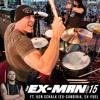 The Ex Man Podcast 15 - Ken Schalk (ex-Candiria, ex-Fuel)