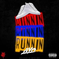 Ayo  - Runnin Runnin Runnin