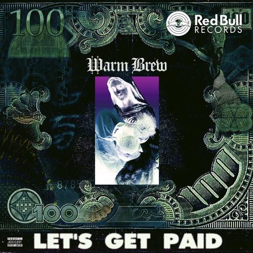 Let's Get Paid (prod. by Hippie Sabotage)