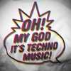 MxA - OH! My God It's Techno Music!