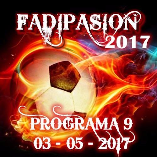 Programa Nº 9 - 2017 - Fadipasion Radio