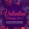 Bollywood Valentine Mashup (2017) - Parth & DJ RAMPING