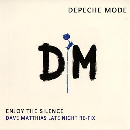 Depeche Mode - Enjoy The Silence (Dave Matthias Late Night Re-Fix)