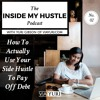 How To ACTUALLY Use Your Side Hustle To Pay Off Your Debt