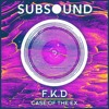 F.K.D - Case Of The Ex