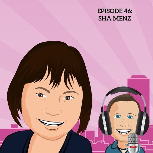 Episode 46: Sha Menz