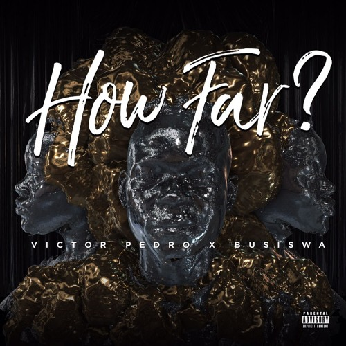 Victor Pedro-How Far? ft Busiswa
