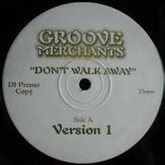 Don't Walk Away - Groove Merchants