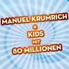 Manuel Krumrich & Kids - 80 Millionen (Max Giesinger)
