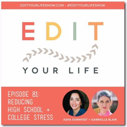 Episode 81: Reducing High School + College Stress