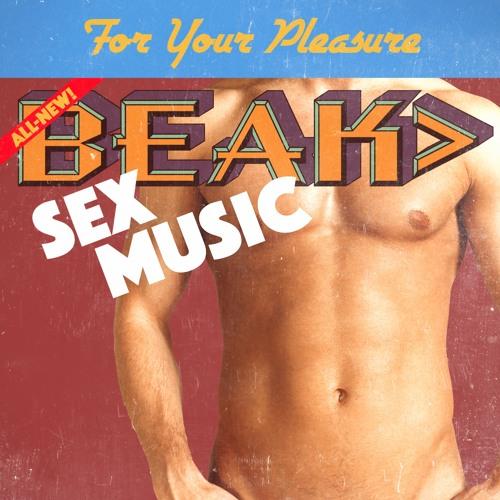 BEAK> - Sex Music Single