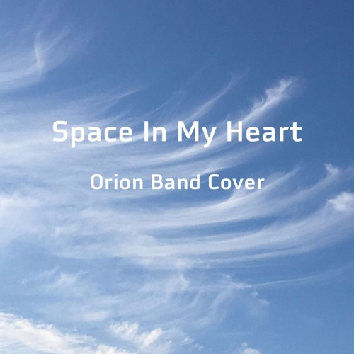 Space in my Heart - Orionstar Cover