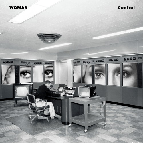 Woman - Control (A single taken from HAPPY FREEDOM LP)