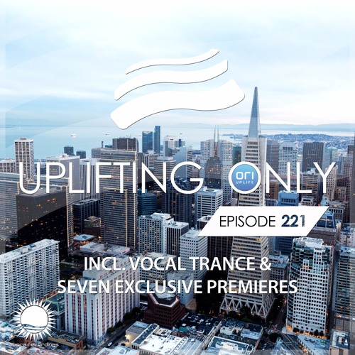 Uplifting Only 221 (May 4, 2017) (incl. Vocal Trance)