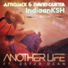 Afrojack & David Guetta ft Ester Dean - Another Life (IndiaanKSH BOOTLEG)