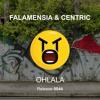 Falamensia & Centric - OHLALA