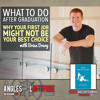 What To Do After Graduation: Why Your First Job Might Not Be The Best Fit w/ Brian Drury (AoL 086)