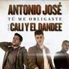 Antonio José ft Cali y el Dandee - Tú me obligaste (Audio Oficial).mp3 Portada del disco