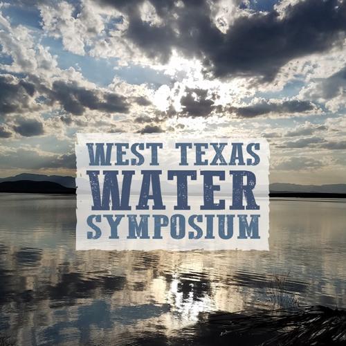 Sarah Robertson and Jack Sharp - West Texas Water Symposium
