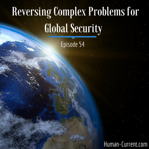 054 - Reversing Complex Problems for Global Security