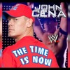 WWE - The Time Is Now(John Cena) Theme Song