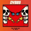 [Preview] DVBBS – You Found Me ft. Belly