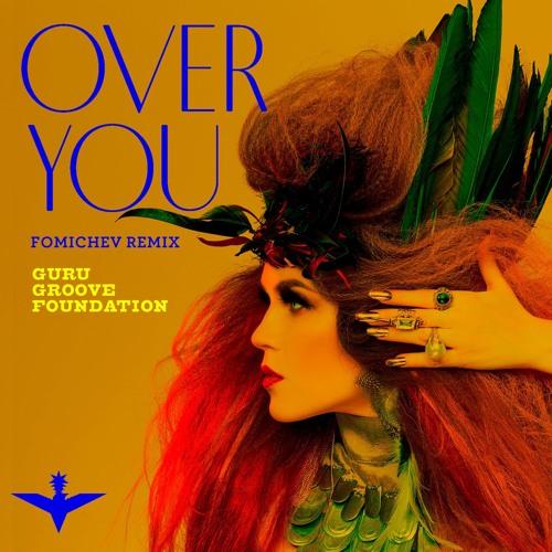 Guru Groove Foundation - Over You (Fomichev remix)
