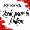 Dj Lil Vin - Zouk Pour La Nation