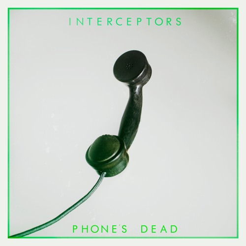Interceptors - Phone's Dead EP