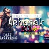 Achanak Dil ( Full video ) | Half Girlfriend | Sharddha Kapoor | Arjun Kapoor | New Song 2017