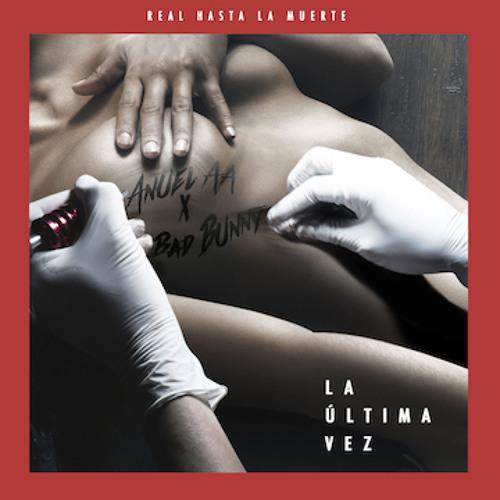 Anuel AA feat. Bad Bunny - La Última Vez