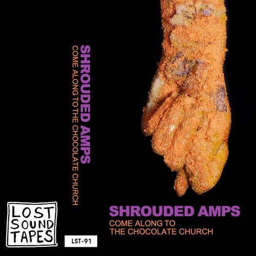 "Shrouded Amps ""Chocolate Church"""