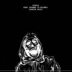 YOOKIE - SUBS (DOOMED VS MILANO)[SONITE EDIT]