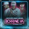 Borracha(Prod. JX El Ingeniero & D-Note) Ft Radiant Carlitos Rossy Alex Rose