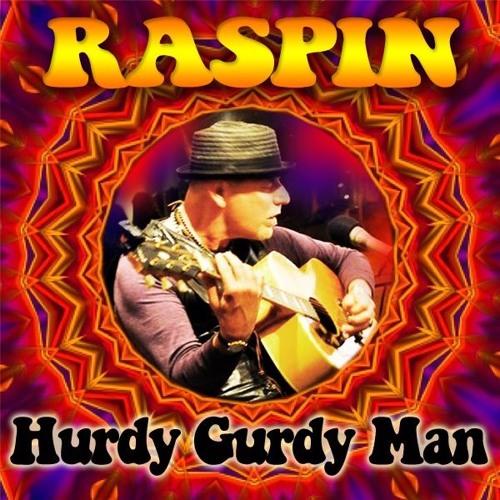 RASPIN - Hurdy Gurdy Man
