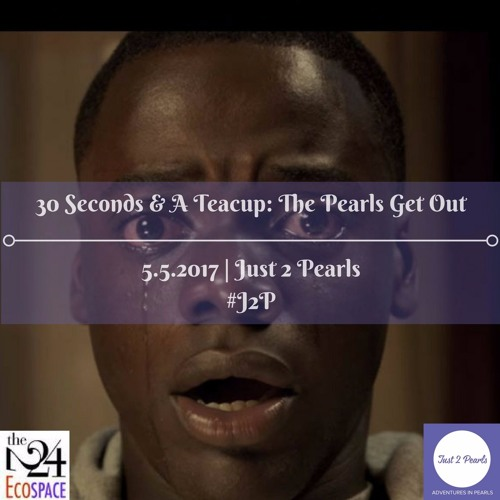 30 Seconds & A Teacup: The Pearls Get Out