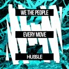 Every Move - We The People (WTP)