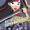 Katana at Super Hero High (DC Super Hero Girls) by Lisa Yee, read by Stephanie Sheh