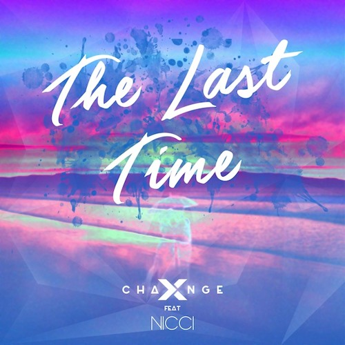 X-Change Ft. Nicci - The Last Time [FREE DOWNLOAD]