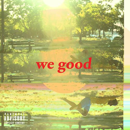 we good (prod. sam dapper)