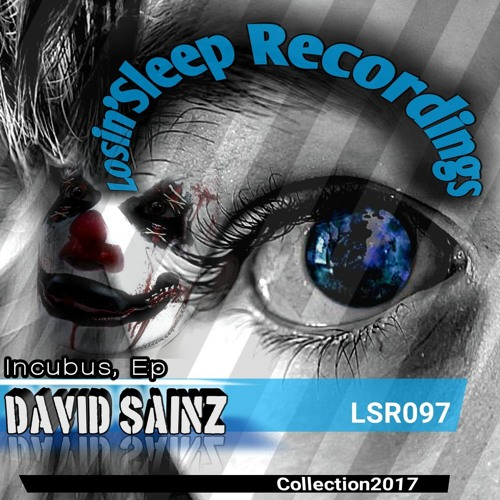 David Sainz - Incubus EP [Losin'Sleep Recordings]