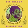 Snoop Dogg - Sensual Seduction (Ben Dragon Re - Eruption)