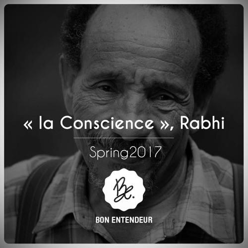 "Bon Entendeur, ""la Conscience"", Rabhi, Spring 2017"