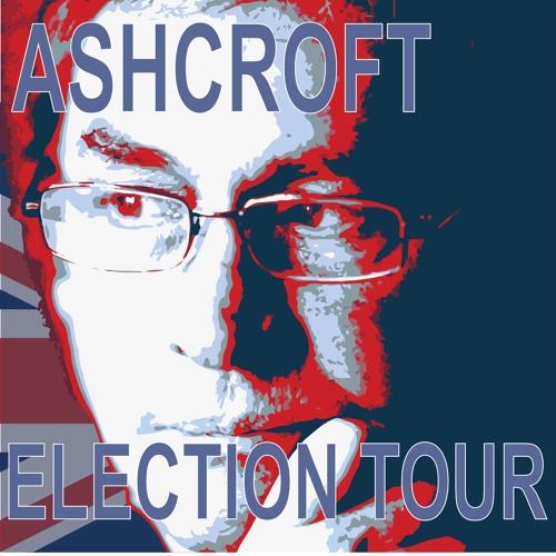 Ashcroft Election Tour - Week 1