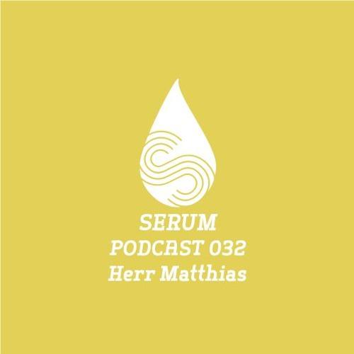 Serum Podcast032 - Herr Matthias