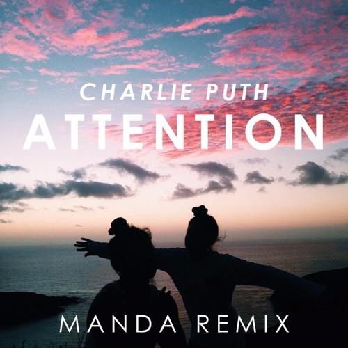 Charlie Puth - Attention (MANDA Remix) by VibingDeep  - Free