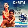 Dariya (from Baar Baar Dekho) Cover