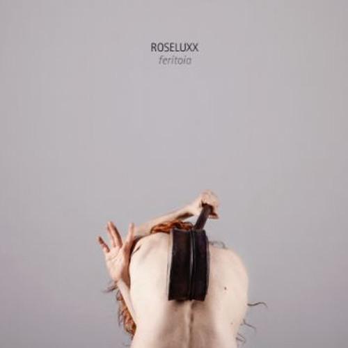 ROSELUXX - Dalla mia feritoia
